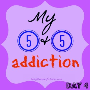 My 5 & 5 addiction series